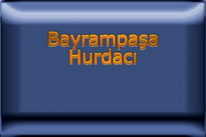 bayrampasa-hurdaci